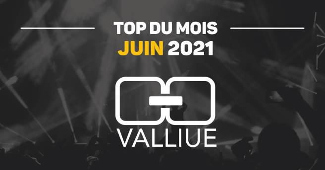 top-du-mois-valliue_juin21_facebook